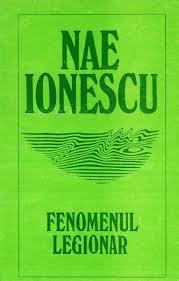 Fenomenul Legionar - de Nae Ionescu