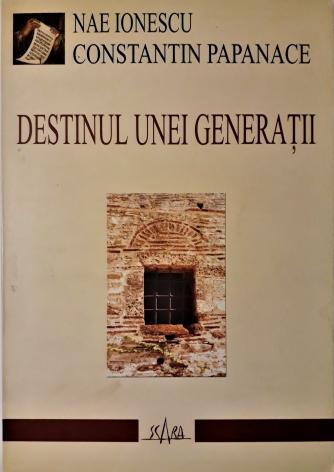 Constantin Papanace Destinul Unei Generații