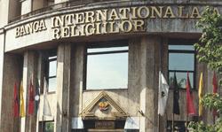 Cum s-a organizat falimentul fraudulos al Băncii Internaționale a Religiilor